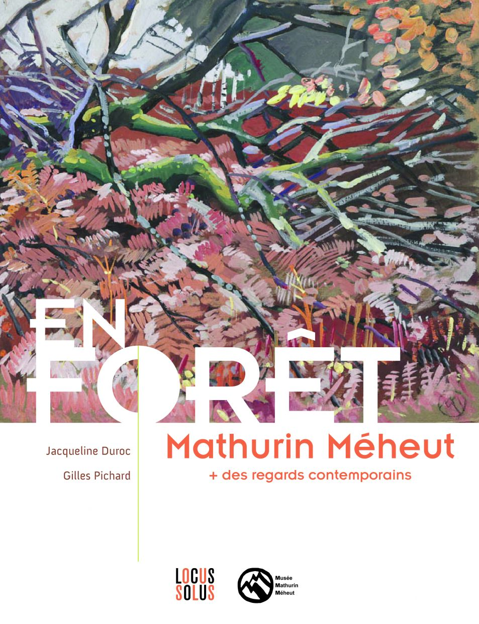 En forêt. Mathurin Méheut & des regards contemporains. Par Jacqueline Duroc et Gilles Pichard. Editions Locus Solus. Catalogue de l'exposition 2019 (112 pages). 20 € ©